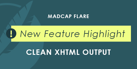 Clean XHTML Output in MadCap Flare 2017