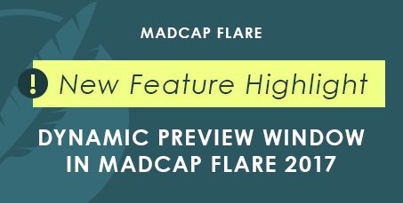 Dynamic Preview Window in MadCap Flare 2017