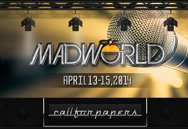 MadWorld 2014 Call for Papers